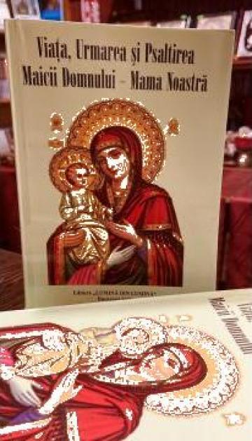 Carte, Viata, urmarea si Psaltirea Maicii Domnului de la Candela Criscom Srl.