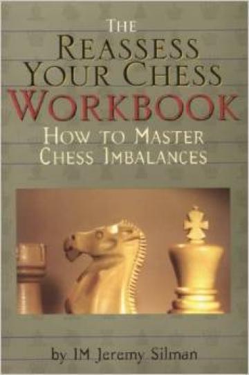 Carte, Reassess your Chess: Workbook / Jeremy Silman de la Chess Events Srl